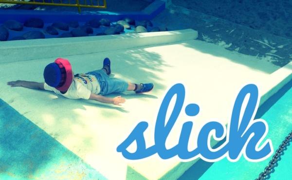 slick な滑り台