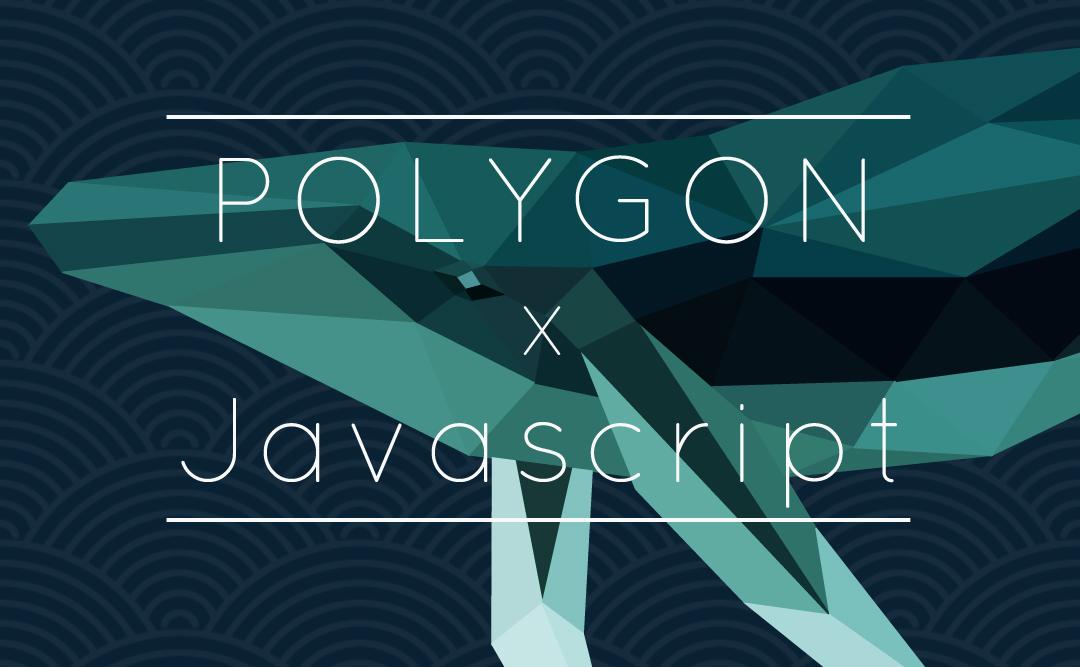 POLYGON x Javascript